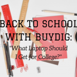 What Laptop Should I Get For College? - The BuyDig Blog