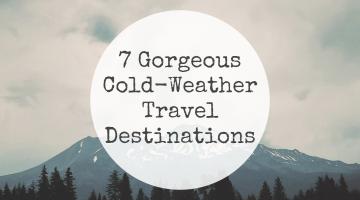 7 Gorgeous Cold-Weather Travel Destinations