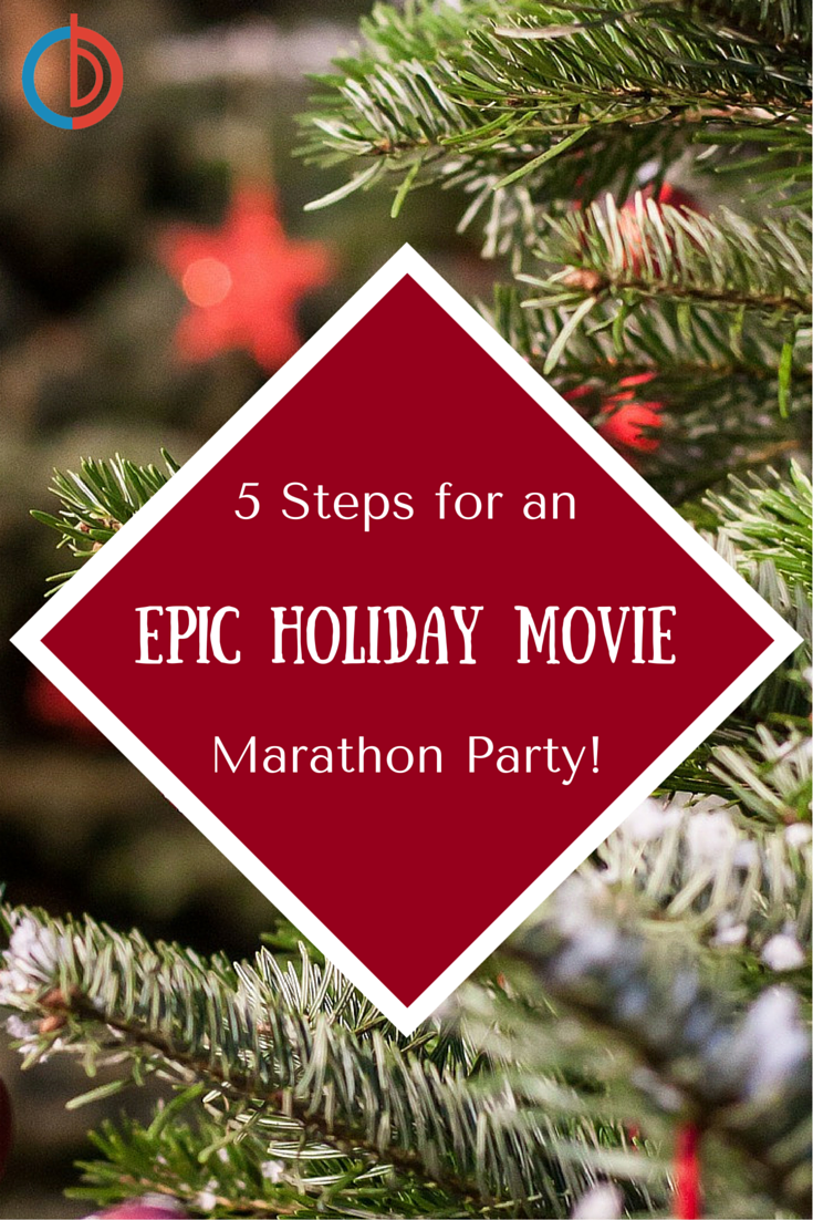 Throw a Holiday Movie Marathon Party in 5 Easy Steps! - BuyDig Blog
