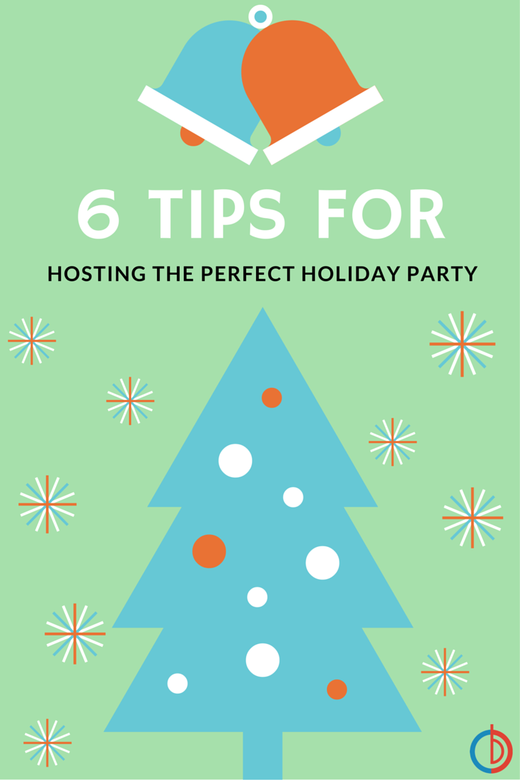 6 Tips for Hosting the Perfect Holiday Party - BuyDig Blog