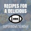 3 Recipes for a Delicious Superbowl Sunday