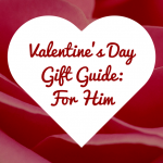Valentine's Day Gift Guide: For Him