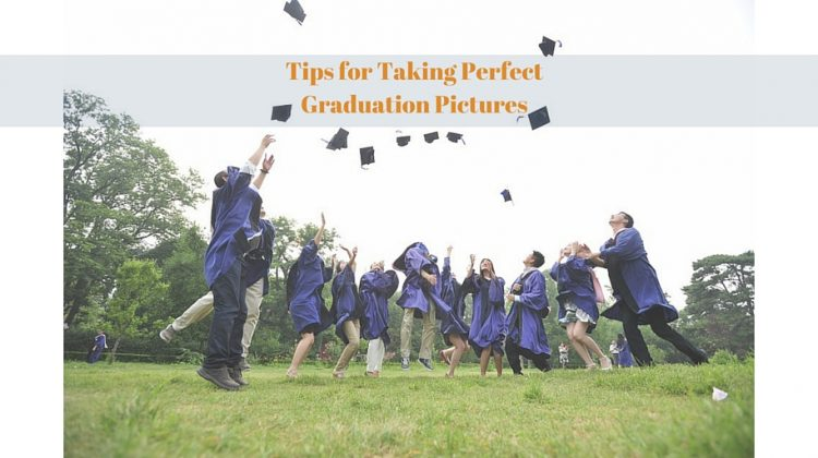 Tips for Taking Perfect Graduation Pictures