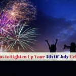 Fun Ideas to Lighten Up Your 4th Of July Celebration