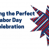 Planning the Perfect Labor Day Celebration