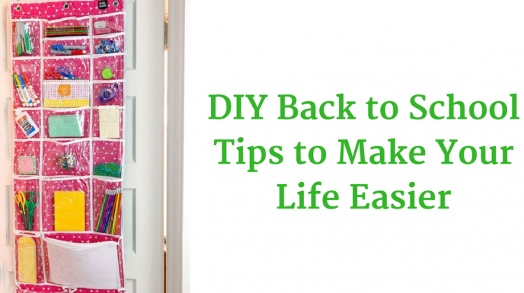 DIY Back to School Tips to Make Your Life Easier