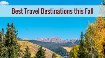 Best Travel Destinations this Fall
