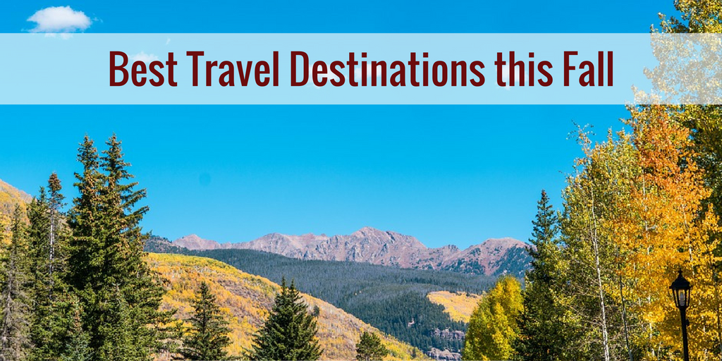 Best travel destinations this fall blog for Best fall destinations in the us