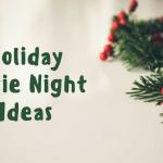 Holiday Movie Night Ideas