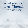 What you need to get Through the Winter
