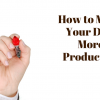 How to Make Your Days More Productive
