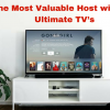 Be the Most Valuable Host with These Ultimate TV's