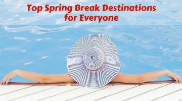 Top Spring Break Destinations for Everyone