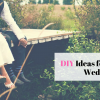 DIY Ideas for a Spring Wedding