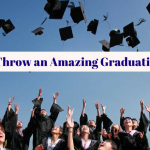 How to Throw an Amazing Graduation Party