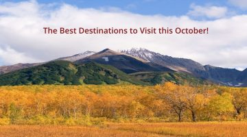 The Best Destinations to Visit this October