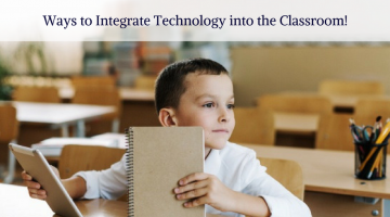 Ways to Integrate Technology into the Classroom
