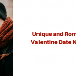 Unique and Romantic Valentine Date Nights