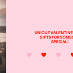 Unique Valentine's Day Gifts for Someone Special
