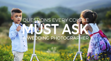 Questions Every Couple Must Ask a Wedding Photographer