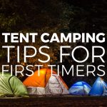 Tent Camping Tips for First Timers