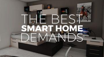 The Best Smart Home Demands