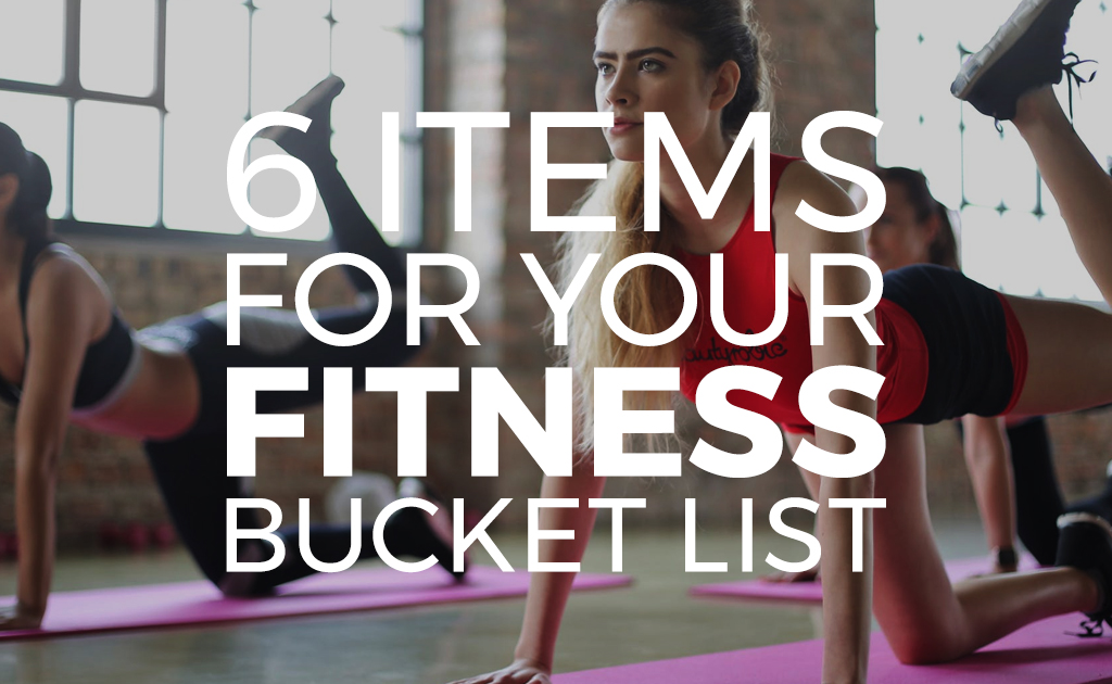 6 Items for Your Fitness Bucket List - BuyDig com Blog