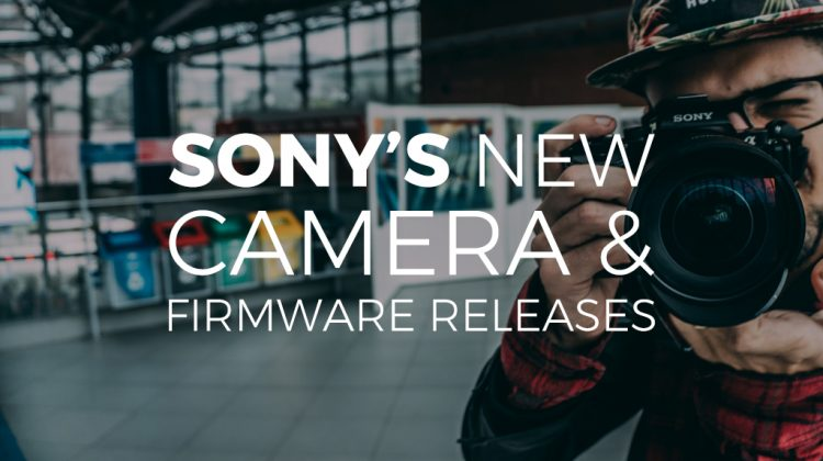 Grab Sony's New Camera & Firmware Releases in Time for Wedding Season!